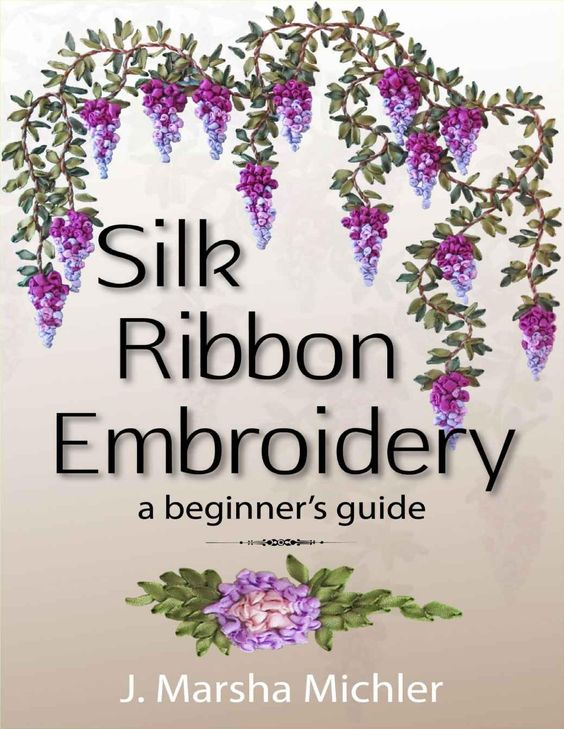 Ribbon Embroidery - Instructions on stitches and making flowers.