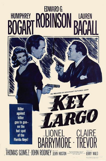 One of my favorite movies - Key Largo - 1948 - Director by John Huston and Starring  Humphrey Bogart, Edward G. Robinson, and Lauren Bacall - Classic Cinema - Film Noir