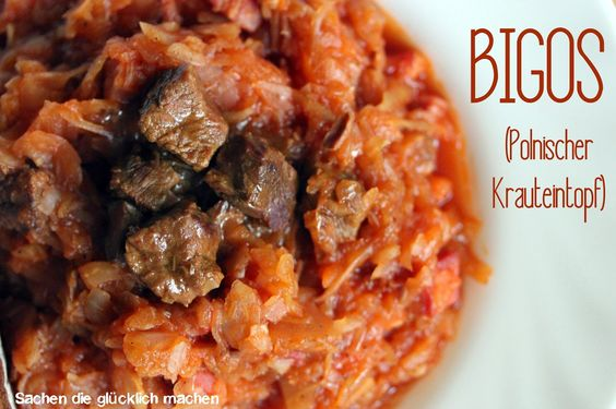 Sachen die glücklich machen: Bigos (Polnischer Krauteintopf)