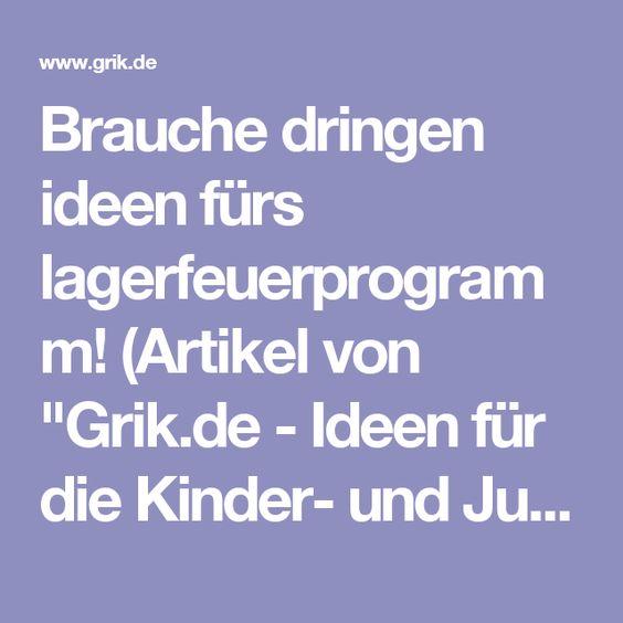 """Brauche dringen ideen fürs lagerfeuerprogramm! (Artikel von """"Grik.de - Ideen für die Kinder- und Jugendarbeit"""")"""