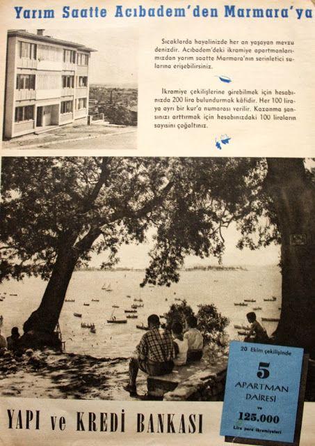 Yarım saatte Acıbadem'den Marmara'ya 1957 Yapı ve Kredi bankası.