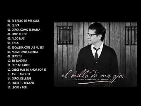 Jesús Adrián Romero El Brillo De Mis Ojos Edición Especial Youtube Musica Cristiana Musica Youtube