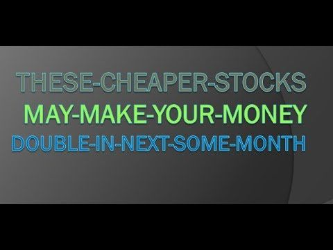 These Cheaper Stocks May Make Your Money Double In Next Some Month Hind Forex Trading Tips Currency Market Forex Trading
