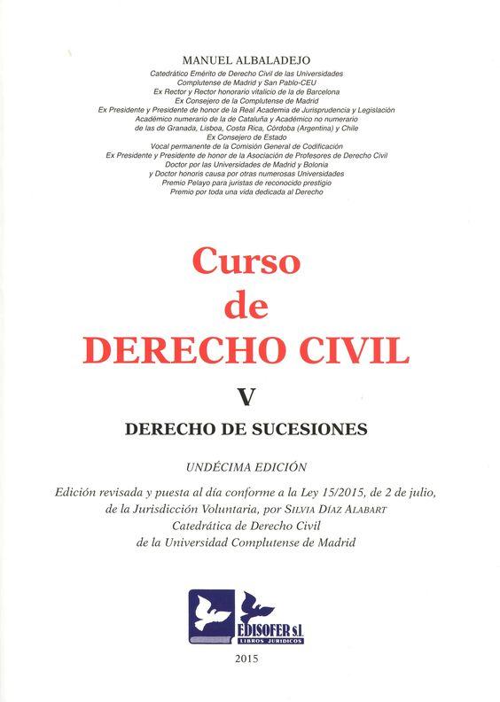 Curso de derecho civil. V, Derecho de sucesiones / Manuel Albaladejo.    11ª ed. / rev. y puesta al día por Silvia Díaz Alabart.      Edisofer, 2015