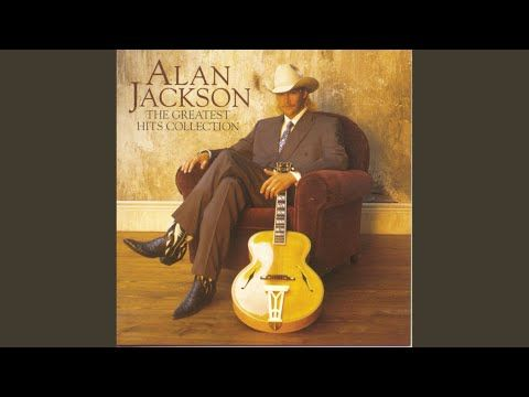 Tall Tall Trees Youtube With Images Alan Jackson Greatest