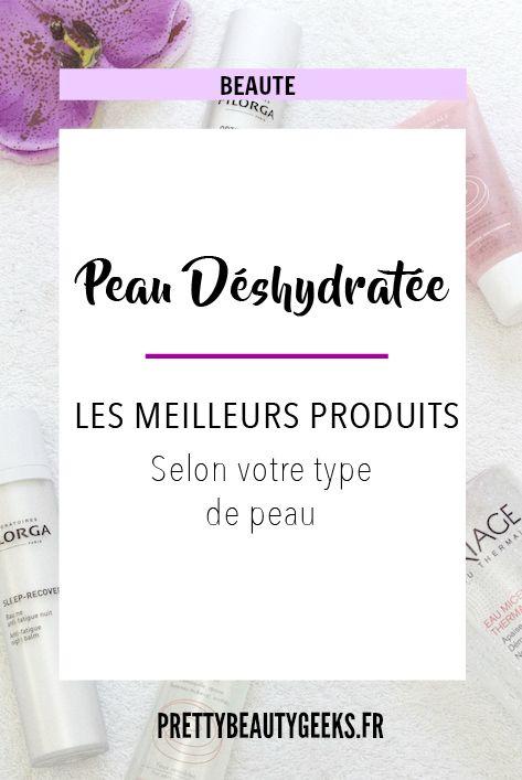 Pretty Beauty Geeks: SOS Peau déshydratée, comment y remédier ?