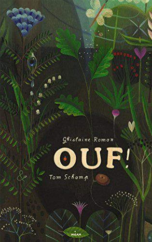 OUF ! de Ghislaine Roman. Fôret/Nature