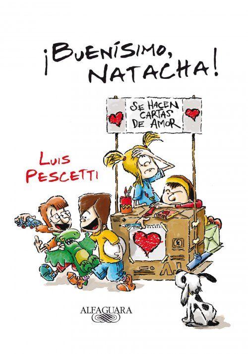 ¡Buenísimo, Natacha! - Luis Pescetti. Mi infancia