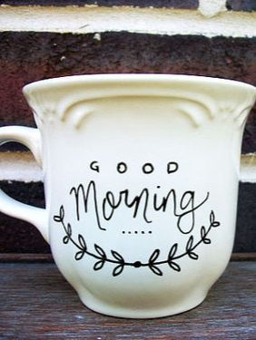 Good Morning decorated Mug |  $1 store mug + porcelain paint pen = custom cup |  Porcelain pen | Sharpie | idea | decorate a plain coffee cup: