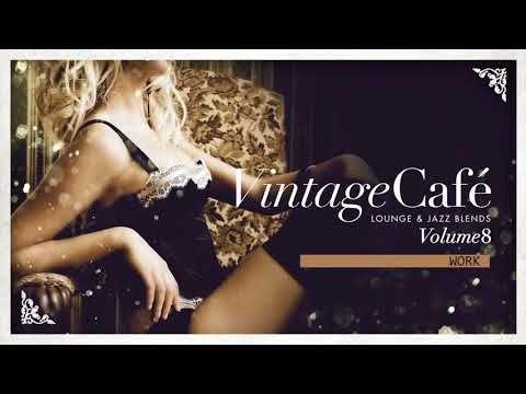 Vintage Cafe The Trilogy Full Album Vol 8 9 10 Youtube Jazz Cafe Vintage Cafe Vintage Music
