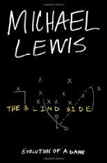 The Blind Side. (Oct. 2011)  Good book.  I learned a lt of football.