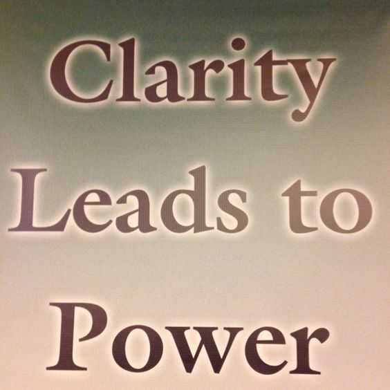 Clarity leads to Power