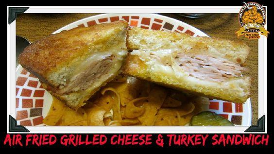 Grilled Cheese & Turkey Sandwich Air Fried