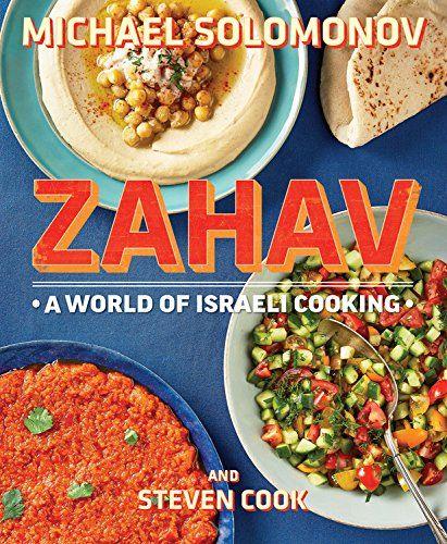Zahav: A World of Israeli Cooking: Michael Solomonov, Steven Cook: 9780544373280: Amazon.com: Books publication date Oct 2015