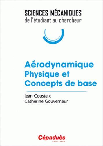 Aérodynamique/Jean  Cousteix, 2016 http://bu.univ-angers.fr/rechercher?recherche=9782364935259