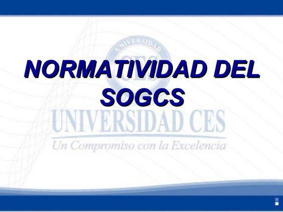 normatividad-del-sogcs-3-24925182 by Alba Marina Rueda Olivella via Slideshare