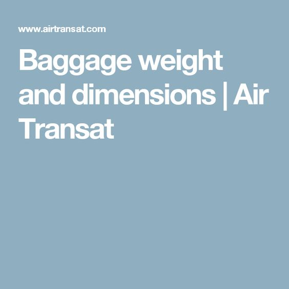 Baggage weight and dimensions | Air Transat