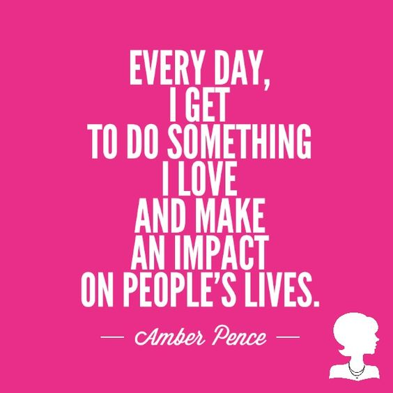 Every day I can impact others!