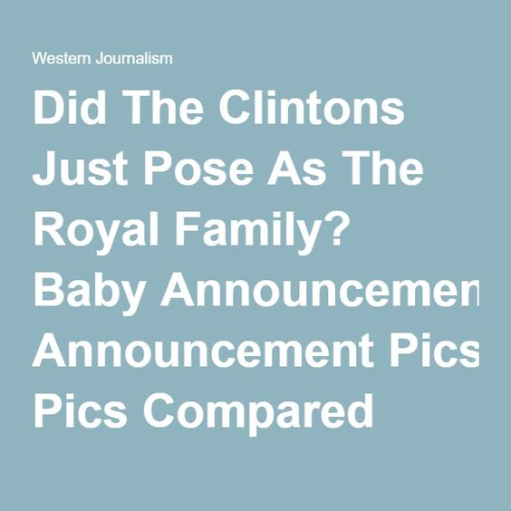 Did The Clintons Just Pose As The Royal Family Baby Announcement – Royal Family Baby Announcement
