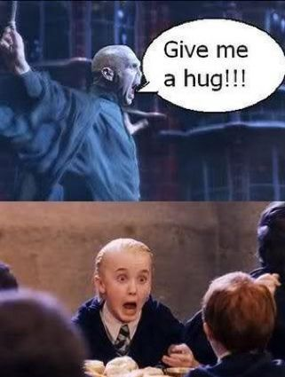 that was my face when voldemort hugged him... except i also was laughing very hard