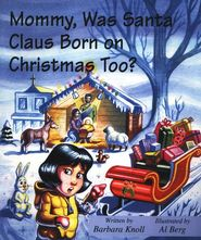 Mommy Was Santa Claus Born on Christmas Too?