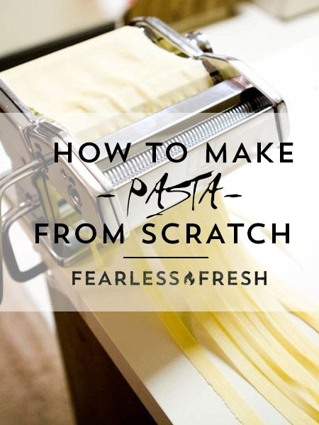 How to Make Pasta from Scratch on https://www.fearlessfresh.com