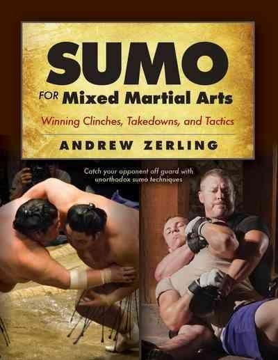 Sumo for Mixed Martial Arts: Winning Clinches, Takedowns & Tactics