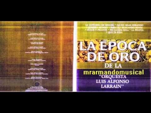 ÉPOCA DE ORO DE LA ORQUESTA LUIS ALFONZO LARRAIN - Disco Completo.-