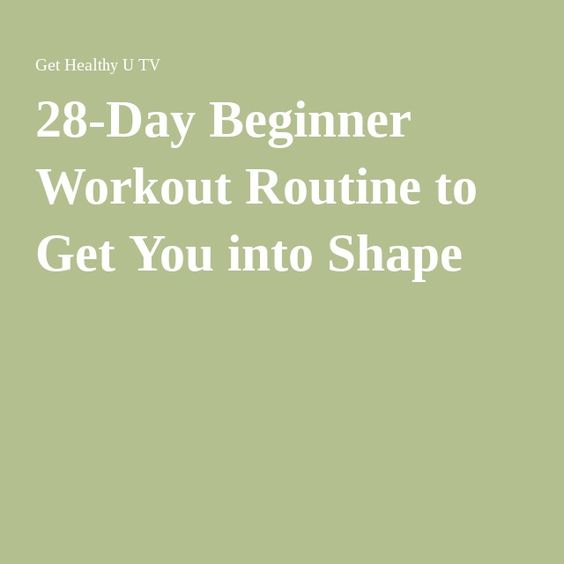 28-Day Beginner Workout Routine to Get You into Shape