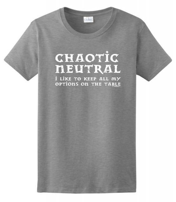 Chaotic Neutral I like to keep all of my options on the table alignment t-shirt equipment gear magic item | Create your own roleplaying game material w/ RPG Bard: www.rpgbard.com | Writing inspiration for Dungeons and Dragons DND D&D Pathfinder PFRPG Warhammer 40k Star Wars Shadowrun Call of Cthulhu Lord of the Rings LoTR + d20 fantasy science fiction scifi horror design | Not Trusty Sword art: click artwork for source