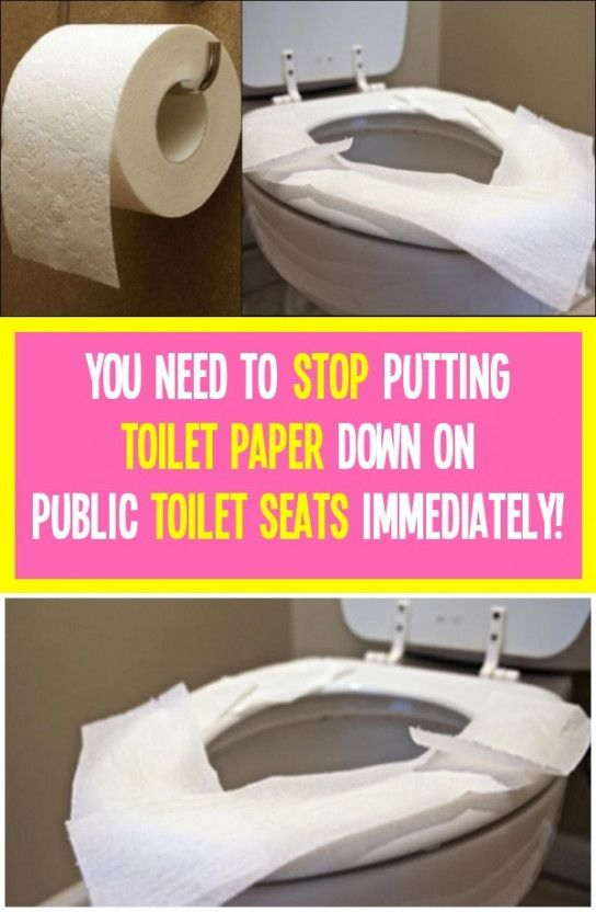 You Need To Stop Putting Down Toilet Paper On Public Toilet Seats