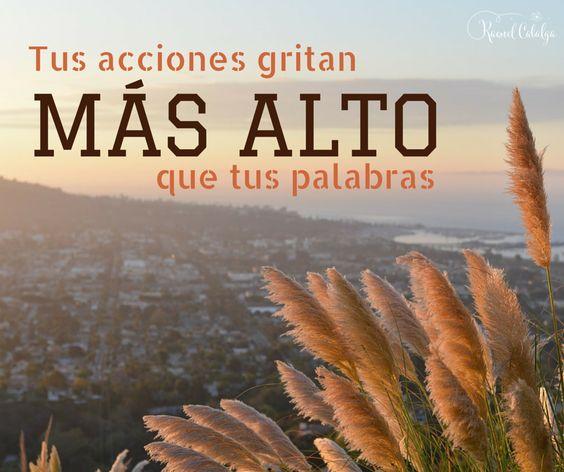Tus #acciones gritan MÁS ALTO que tus #palabras. ¡Ponte en acción!    www.raquelcabalga.com  