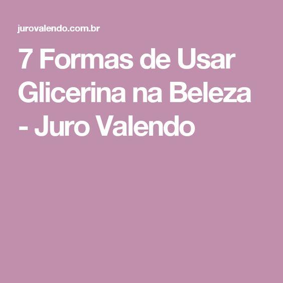 7 Formas de Usar Glicerina na Beleza - Juro Valendo