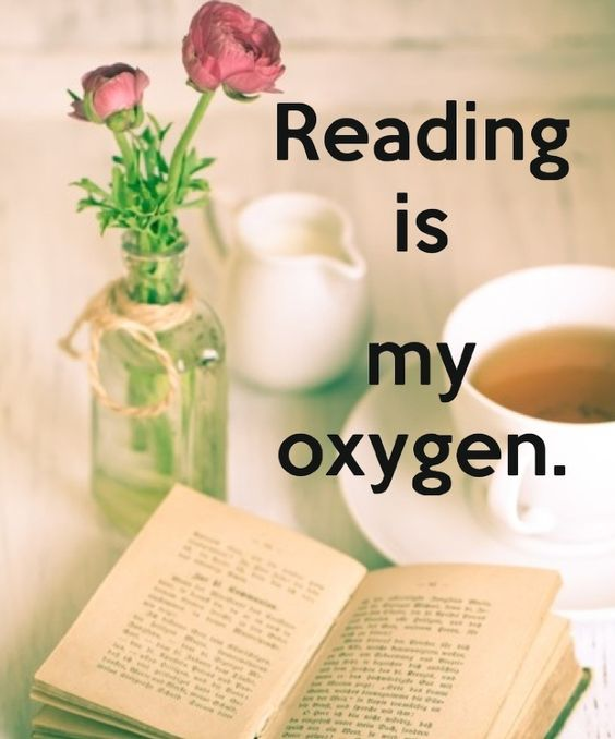 Reading is my oxygen.: