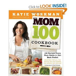 The Mom 100 Cookbook by @KatieWorkman