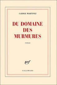 Du domaine des murmures : roman / Carole Martínez - Paris : Gallimard, cop. 2011