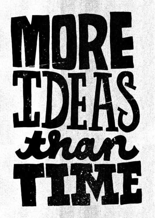 Ideas but no time