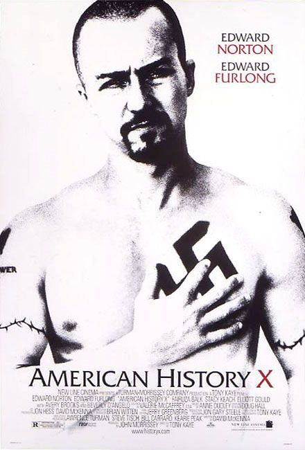 American History X Love me some positive race relations movies. One of the few positive ones! (observation)