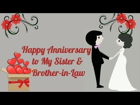 Happy Anniversary To My Sister And Brother In Law Anniversary Video Short Status In 2020 Anniversary Wishes For Sister Wishes For Sister Happy Anniversary Wishes