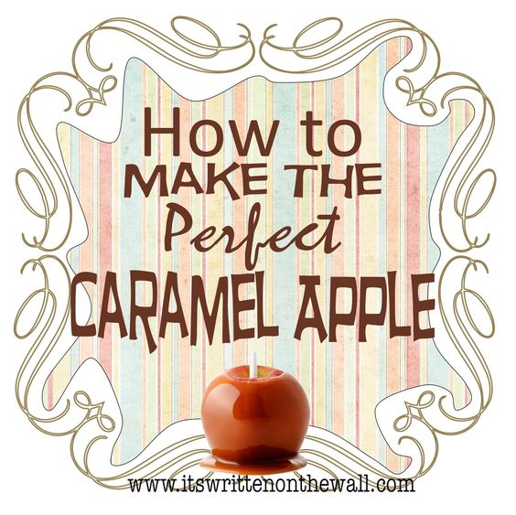 """It's Written on the Wall: (Gotta See) Tips For Making the """"PERFECT"""" Caramel Apple  Halloween  Fall Treat"""