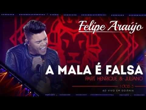 Felipe Araujo A Mala E Falsa Part Henrique Juliano Audio