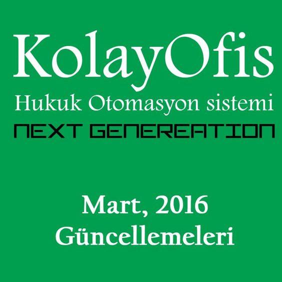 KolayOfis Hukuk Otomasyon Sistemi Mart 2016 Güncellemeleri