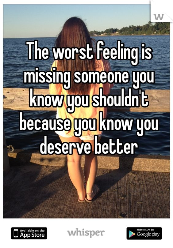 Quotes About Liking Someone You Shouldnt The worst feeling is m...