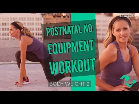 Bodyfit By Amy Youtube Postnatal Workout No Equipment Workout Bodyweight Workout