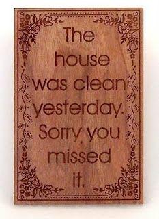 Clean house...