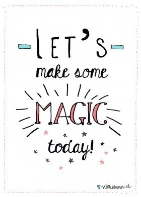 Let's make some magic today!
