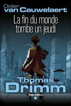 Couverture de Thomas Drimm, Tome 1 : La fin du monde tombe un jeudi