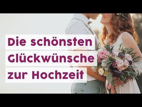 Die Schonsten Gluckwunsche Zur Hochzeit Youtube Gluckwunsche Hochzeit Schone Spruche Zur Hochzeit Spruche Hochzeit