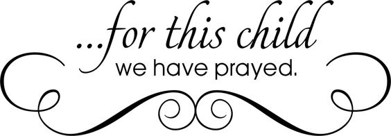 For This Child We Have Prayed Vinyl Wall Quotes by NurseryWallQuotes on Etsy https://www.etsy.com/listing/216668075/for-this-child-we-have-prayed-vinyl-wall