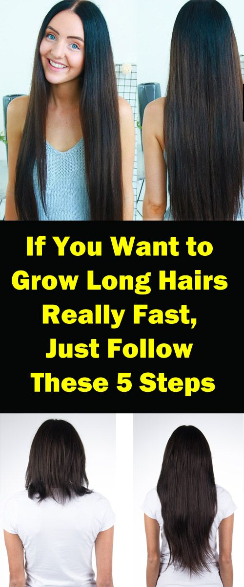 If You Want To Grow Long Hairs Really Fast Just Follow These 5 Steps Growing Long Hair Faster Make Hair Grow Faster Help Hair Grow